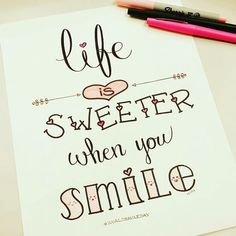 calligraphy quotes Life is sweeter when you smile Bullet Journal Quotes, Bullet Journal Writing, Bullet Journal Ideas Pages, Bullet Journal Inspiration, Hand Lettering Alphabet, Hand Lettering Quotes, Lettering Styles, Doodle Lettering, Calligraphy Quotes Doodles