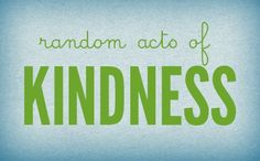 16 random acts of kindness for my 16th birthday.