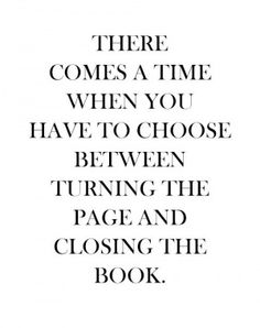 Turning the page or closing the book