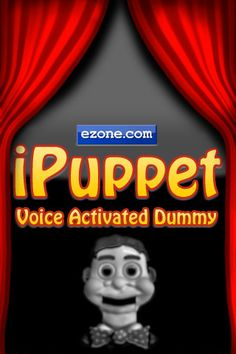 iPuppet - Voice Activated Dummy  ($0.99) t's freaky! It's magic! It's incredible! You talk - iPuppet moves!    iPuppet really does look like he is alive and talking! It's a great conversation starter, or a way to lighten up that 'heavy' conversation -- who can be serious when iPuppet is moving his mouth to your every word!