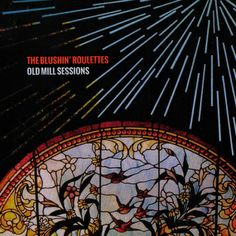 The Blushin' Roulettes: Old Mill Sessions (Cinnamon Bones)