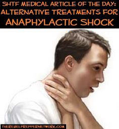 SHTF Medical Article of the Day: Alternative Treatments for Anaphylactic Shock Emergency First Aid, Emergency Preparation, Emergency Medicine, Disaster Preparedness, Survival Prepping, Survival Skills, Medical Help, Medical Information, Alternative Treatments
