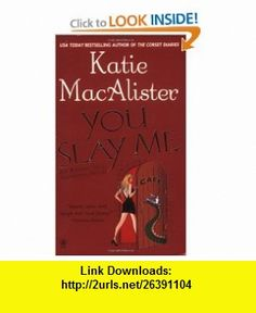 You Slay Me (Aisling Grey, Guardian, Book 1) (9780451411525) Katie MacAlister , ISBN-10: 0451411528  , ISBN-13: 978-0451411525 ,  , tutorials , pdf , ebook , torrent , downloads , rapidshare , filesonic , hotfile , megaupload , fileserve
