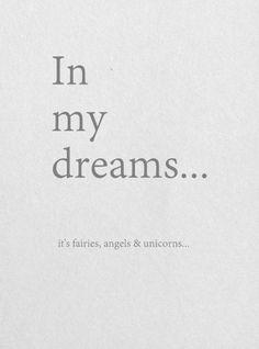 *fairies and unicorns*