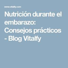 Nutrición durante el embarazo: Consejos prácticos - Blog Vitalfy #alimentacionembarazo