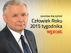 """Człowiek Roku """"Wprost"""" 2015: Jarosław Kaczyński"""