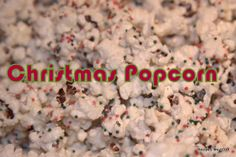 Recipes We Love: Christmas Popcorn