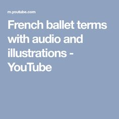 French ballet terms with audio and illustrations - YouTube