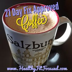 21 Day Fix Approved Coffee, clean eating, The Best Coffee Ever... www.HealthyFitFocused.com