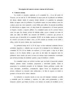 Descripción del contexto externo e interno de la Escuela...  ● Contexto externo.  La escuela se encuentra emplazada en la co...