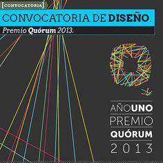 Convocatoria de diseño. Premio Quórum. El premio busca dar reconocimiento al trabajo de los profesionales del diseño en México. http://www.colectivobicicleta.com/2013/04/convocatoria-de-diseno-premio-quorum.html