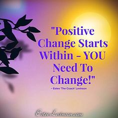 An external change surfaces after a mental change occurred from the inside; It's an internal process.  Much love  Estee 💟  #love #coaching #enlightenment #soul #spirituality #yoga #exercise #peace #winning #passion #hope #inspiration #confidence #success