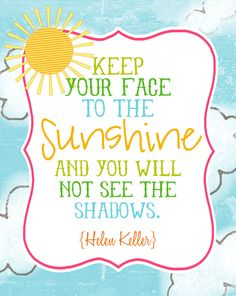 Keep Your Face to the Sunshine. Part of an encouragement care package