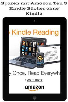 Deutsche Leseratten in der USA Aufgepasst! USA billig aber gut leben: Sparen mit Amazon Teil 5 - Du möchtest auch Zugang zu den billigen Kindle Büchern haben, aber dir kein neues Gerät anschaffen?