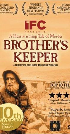 Brother's Keeper (1992) on IMDb: This documentary by Joe Berlinger and Bruce Sinofsky details the murder trial of Delbert Ward. Delbert was a member of a family of four elderly brothe