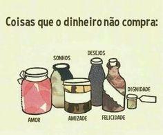 COISAS QUE O DINHEIRO NÃO COMPRA...
