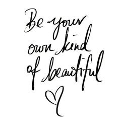 Be your own kind of beautiful quote beautiful beautiful quotes beautiful image quotes beautiful inspirational quotes quotes about beauty beauty quotes and saying you are Motivacional Quotes, Motivational Quotes For Women, Woman Quotes, Cute Inspirational Quotes, Cute Meaningful Quotes, Inspirational Quites, Inspiring Quotes For Women, Botox Quotes, Texts