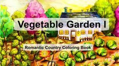 Vegetable Garden I | Adult Coloring Book: Romantic Country by Eriy
