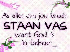 Afrikaanse Quotes, Good Morning Inspirational Quotes, Strong Quotes, Creative Words, Things To Think About, Life Quotes, Bible, Messages, God