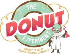 The Donut Experiment! Brought to you by Anna Maria Donuts. Yum!!