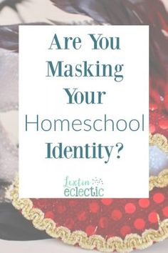 Evaluating Your Homeschool Identity - Lextin Eclectic