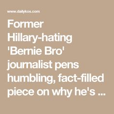 Former Hillary-hating 'Bernie Bro' journalist pens humbling, fact-filled piece on why he's #WithHer
