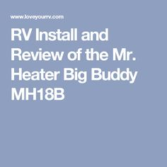 RV Install and Review of the Mr. Heater Big Buddy MH18B