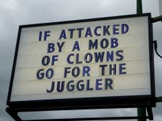 Attack by mob of clowns - go for juggler Corny Jokes, Funny Puns, Dad Jokes, Haha Funny, Funny Stuff, Dad Humor, Golf Humor, Stupid Stuff, Funny Life