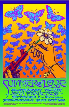 1967- Summer of Love  ...and it just so happens that 2007 was a Summer of Love, too.