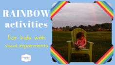 little girl sits under rainbow in green chair with text rainbow activities for kids with visual impairments