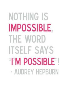 Nothing is impossible....