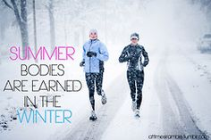 Summer bodies are earned in winter.  #fitspiration #inspiration #running