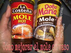 Como Mejorar el Mole en Vaso / How to improve Canned Mexican Mole/ Facil de hacer - Easy to do - YouTube