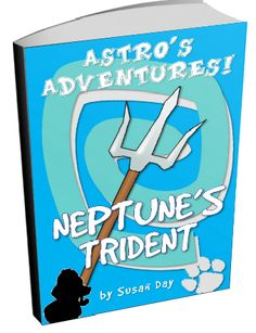 Astro's Adventures: Neptune's Trident by Susan Day