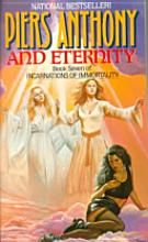 """""""And Eternity"""" book 7 of Incarnations of Immortality by Piers Anthony"""
