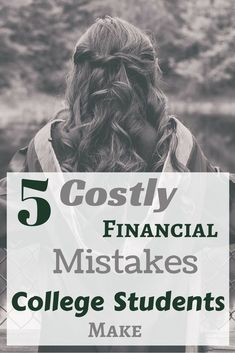Costly Financial Mistakes College Students Make via @apathyends