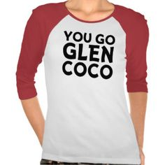 You Go Glen Coco Funny Raglan Shirt