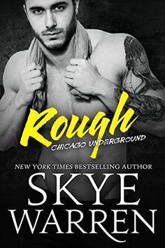 Rough (Chicago Underground Book 1) - Skye Warren