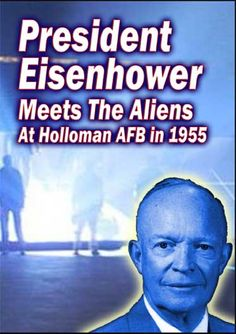 President Eisenhower Meets With The Aliens At Holloman Air Force