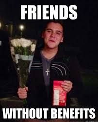 Funny Memes About Friends With Benefits Image Memes At Relatably Com Funny Friend Memes Funny Valentine Memes Friend Memes