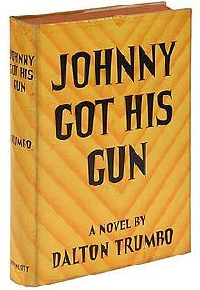 Johnny Got His Gun   Dalton Trumbo   Read before every war