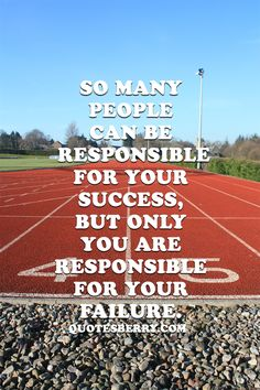 So many people can be responsible for your success, but only you are responsible for your failure.  #quotes more on: http://quotesberry.com/