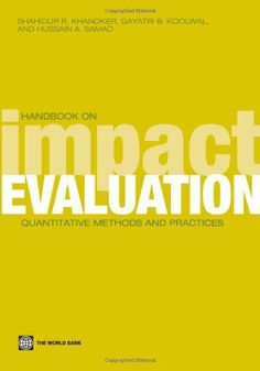 Handbook on Impact Evaluation: Quantitative Methods and Practices (World Bank Training Series) by Shahidur R. Khandker. $25.75. Publisher: World Bank Publications; 1 edition (October 13, 2009). Author: Shahidur R. Khandker. Edition - 1. Publication: October 13, 2009. Save 36%!