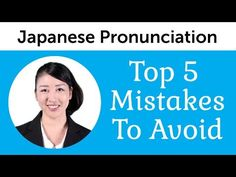 ▶ Top 5 Japanese Pronunciation Mistakes to Avoid - YouTube