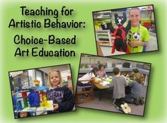 """Teaching for Artistic Behavior"" - Choice Based Art Education"
