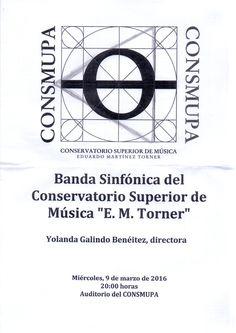 """Concierto Banda Sinfónica del Conservatorio Superior de Música """"E.M. Torner"""", día 09 de marzo de 2016. Conservatorio Superior de Música Eduardo Martínez Torner."""