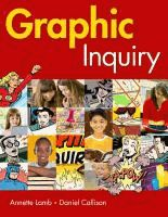 Graphic inquiry / [eBook]  	Annette Lamb, Daniel Callison.