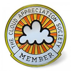 Cloud Appreciation Society member enamel badge. I joined this organization and keep my copy of The Cloud Collector's Handbook ready. Repinned by sailorstales.wordpress.com