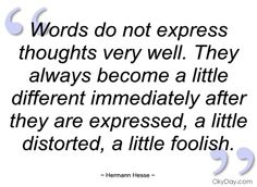 Words do not express thoughts very well - Hermann Hesse - Quotes ...