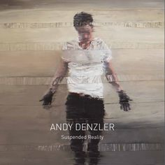 Andy Denzler - Suspended Reality